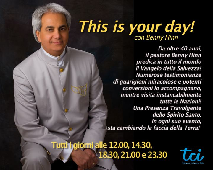 6 This is your day Benny Hinn